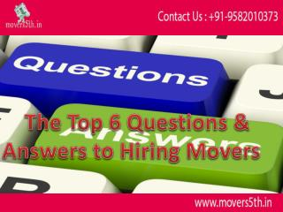 The Top 6 Questions & Answers to Hiring Movers