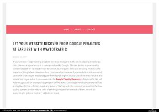 Let your website recover from Google penalties at earliest with Waytotraffic
