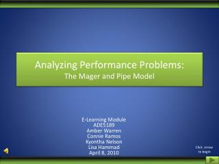 Analyzing Performance Problems:  The Mager and Pipe Model