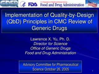 Implementation of Quality-by-Design QbD Principles in CMC Review of Generic Drugs