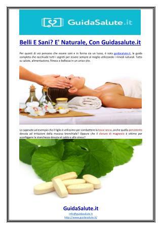 Belli E Sani E' Naturale Con Guidasalute.it