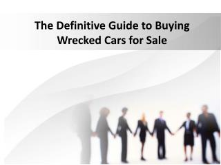 The Definitive Guide to Buying Wrecked Cars for Sale