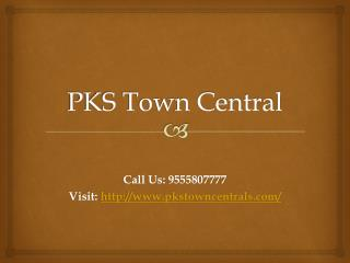 PKS Town Central commercial Space Noida Extension