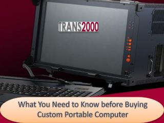 What You Need to Know before Buying Custom Portable Computer