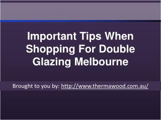 Important Tips When Shopping For Double Glazing Melbourne