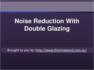 Noise Reduction With Double Glazing