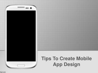 Tips to create mobile App design