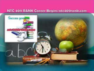 NTC 409 RANK Career Begins/ntc409rank.com