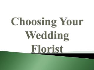 Choosing Your Wedding Florist