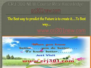 CRJ 301 NEW Course Real Knowledge / crj 301 new dotcom