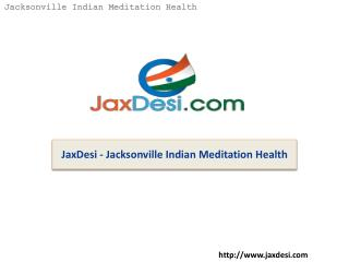 JaxDesi - Jacksonville Indian Meditation Health