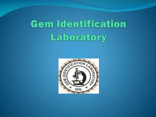 Gem Identification Laboratory - Stone Testing Laboratory