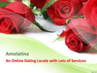Amolatina- An Online Dating Locale with Lots of Services