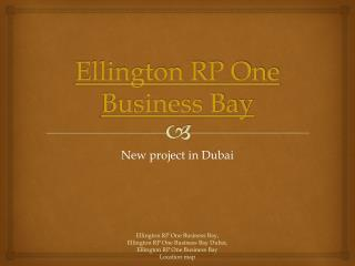 Ellington RP one business Bay