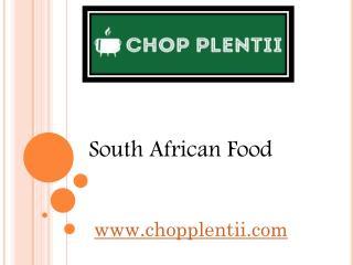 South African Food - www.chopplentii.com