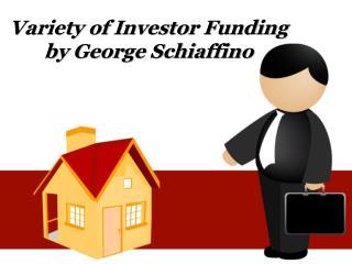Variety of Investor Funding by George Schiaffino