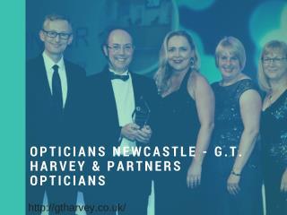 Opticians Newcastle - G.T. Harvey & Partners Opticians