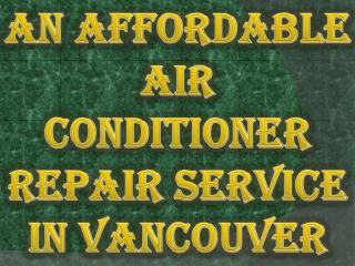 An Affordable Air Conditioner Repair Service in Vancouver