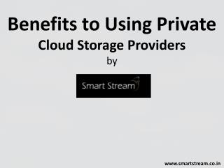 Benefits to Using Private  Cloud Storage Providers