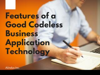 Features of a Good Codeless Business Application Technology