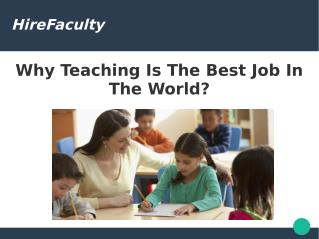Why Teaching Is The Best Job In The World?