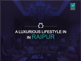 A luxurious lifestyle in raipur