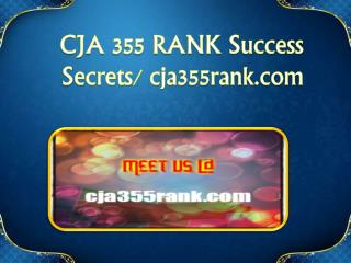 CJA 355 RANK Success Secrets/ cja355rank.com