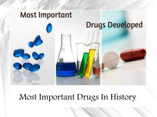 Most Important Drugs Discovered In History