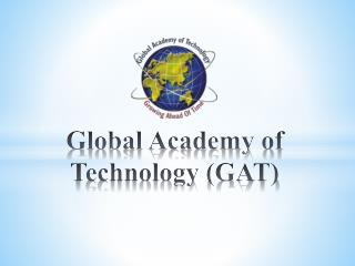 Global Academy of Technology (GAT)
