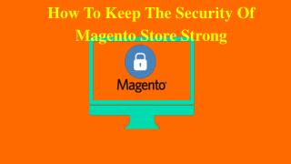 How To Keep Security Of Magento Store Strong
