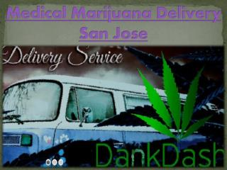 Medical Marijuana Delivery San Jose