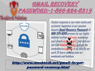 Dial Gmail Recovery Password:-1-866-224-8319 and get the best offer assistance.