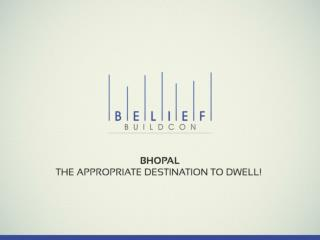 Bhopal the appropriate destination to dwell!