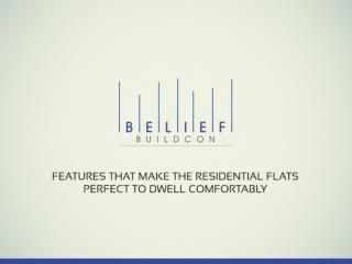 Residential flats perfect to dwell comfortably