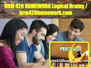 HRM 420 HOMEWORK Logical Brains / hrm420homework.com
