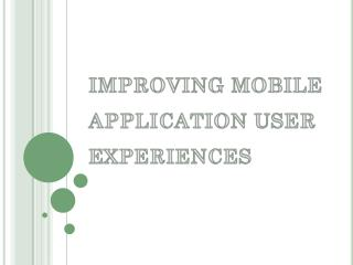 Improving Mobile Application User Experience