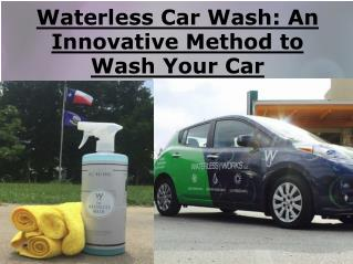 Waterless Car Wash: An Innovative Method to Wash Your Car