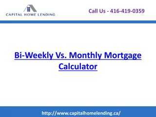 Bi-Weekly Vs. Monthly Mortgage Calculator