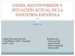 CRISIS, RECONVERSI N Y SITUACI N ACTUAL DE LA INDUSTRIA ESPA OLA