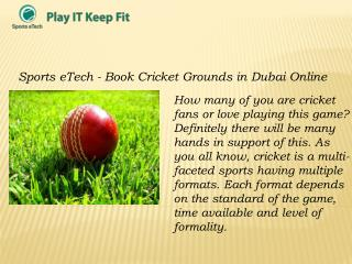 Book Cricket Grounds In Dubai Online - SportseTech