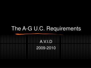 The A-G U.C. Requirements