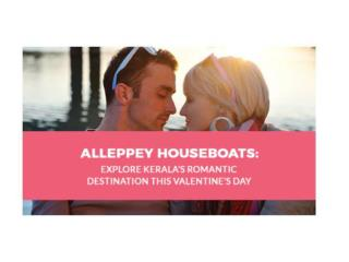 ALLEPPEY HOUSEBOATS: EXPLORE KERALA'S MOST ROMANTIC DESTINATIONS THIS VALENTINE'S DAY