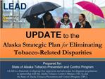 UPDATE to the Alaska Strategic Plan for Eliminating Tobacco-Related Disparities