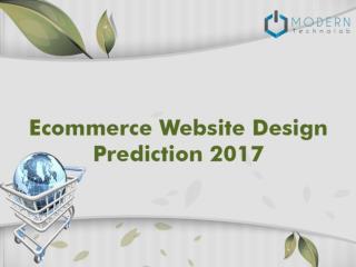 10 Ecommerce Website Design Prediction 2017