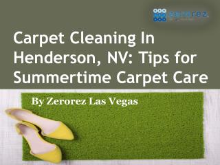 Carpet Cleaning In Henderson, NV Tips for Summertime Carpet Care