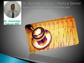 Dr. Harinder Takyar: Medical Specialist: Internal Medicine in U.S.A