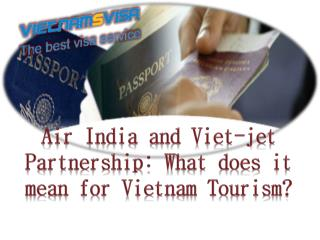 Air India and Viet-jet Partnership: What does it mean for Vietnam Tourism?