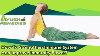 How To Strengthen Immune System And Improve Immunity Power?