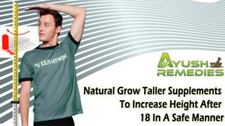 Natural Grow Taller Supplements To Increase Height After 18 In A Safe Manner