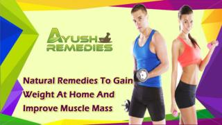 Natural Remedies To Gain Weight At Home And Improve Muscle Mass
